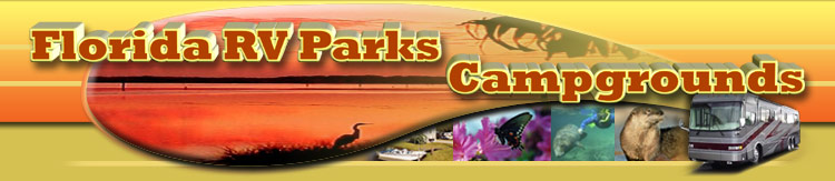 Florida RV Parks, Florida RV Campgrounds, Florida RV Resorts, Florida campgrounds, Fl camping, rving Fl, RV sites, RV parks Florida, campgrounds Florida, North Florida RV parks RV campgrounds, Central Florida RV Resorts, West Central Florida Campgrounds RV parks
